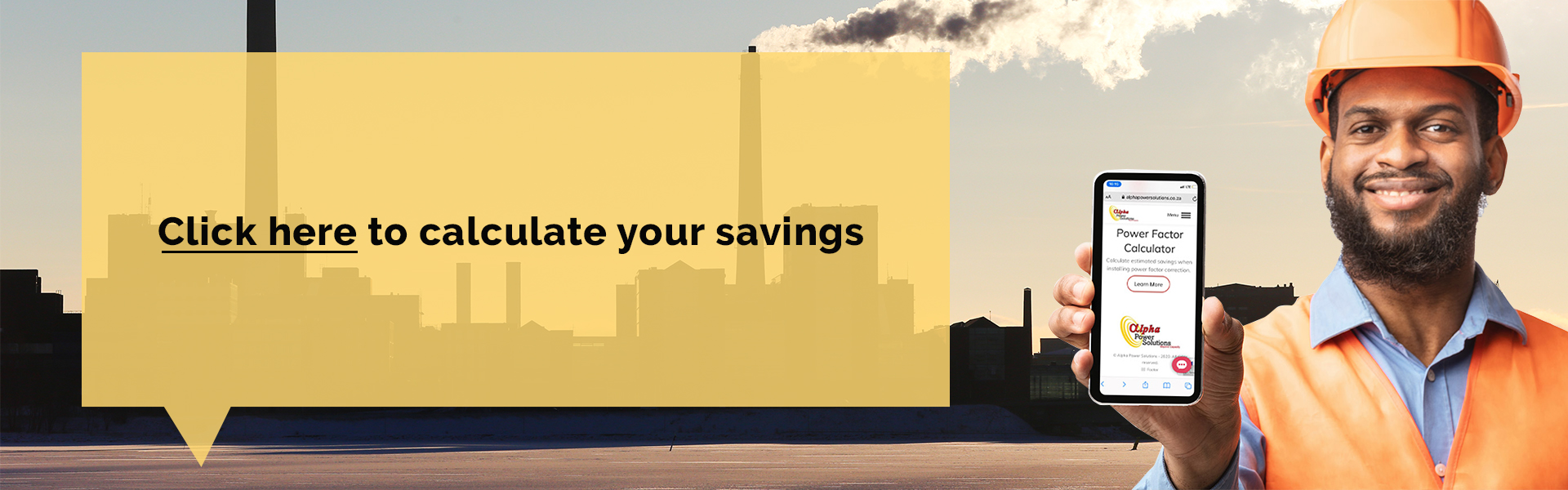 Calculate your savings here
